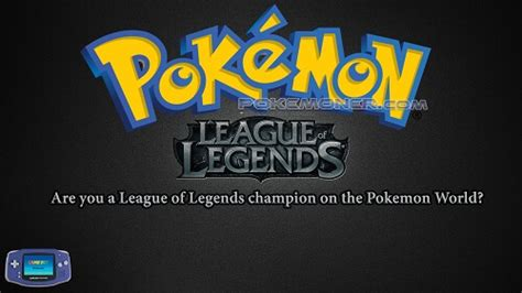 [GBA] Pokemon League of Legends Completed - Pokemoner