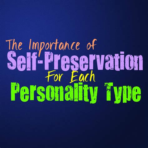 The Importance of Self-Preservation For Each Personality