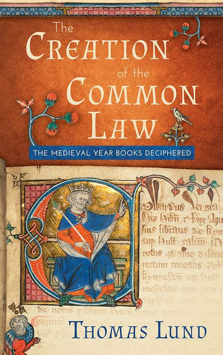 The Creation of the Common Law: The Medieval Year Books