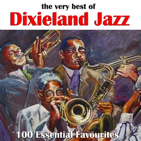 The Very Best of Dixieland Jazz by Various Artists on Spotify