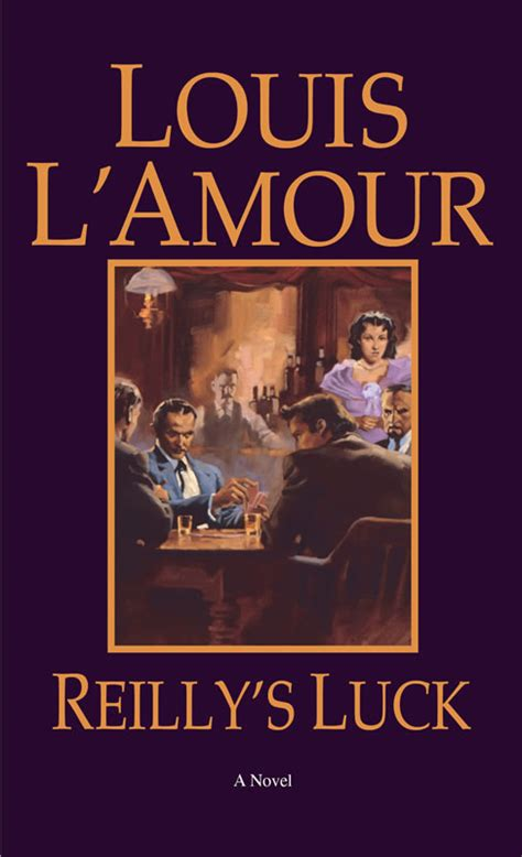 Reilly's Luck - A novel by Louis L'Amour