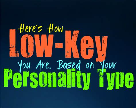 Here's How Low-Key You Are, Based on Your Personality Type